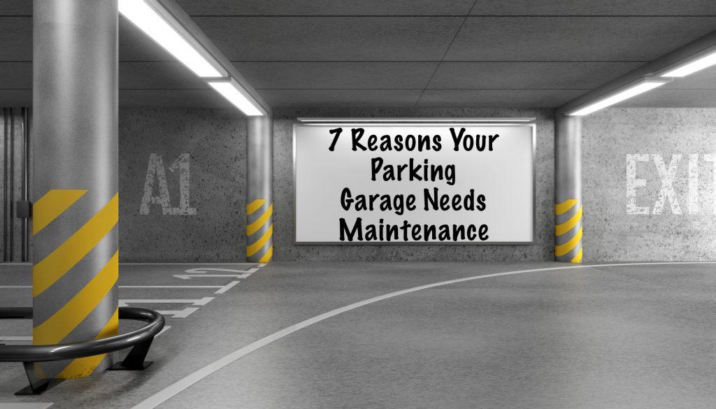 Reasons Your Parking Garage Needs Maintenance